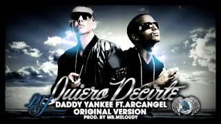 Quiero Decirte - Arcangel Ft Daddy Yankee