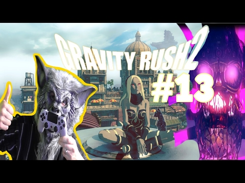 Gravity Rush 2 Gameplay (PS4) Part 13 - Gravity Engine Boss Fight
