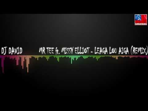 Dj David - Mr Tee ft. Missy Elliot - Leaga Lou Aiga (Remix)