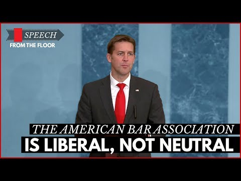 Ben Sasse: The American Bar Association Is Liberal, Not Neutral