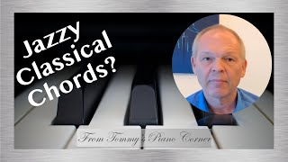 How to get familiar with some more jazzy chords.  3rd Lesson on chords for classical pianists