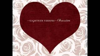 Eighteen Visions - I Should Tell You