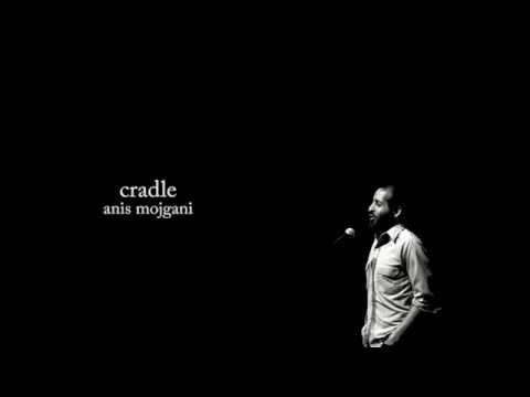 Cradle - Anis Mojgani