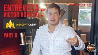 Parte II: Entrevista en Miami a Victor Romero - ¿Qué es Mercury Cash?