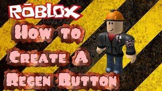 Roblox How To Create A Regen Button 2014 *HD*