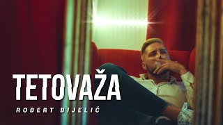 ROBERT BIJELIC - TETOVAZA (OFFICIAL VIDEO)