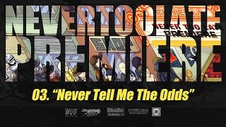 "Never Too Late - ""Never Tell Me The Odds"" Lyric Video [PREMIERE]"