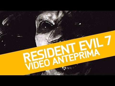 Resident Evil 7, la Video Anteprima del nuovo Horror Capcom!