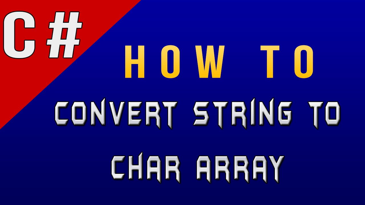 How To Convert String To Char Array In C Csharp Youtube