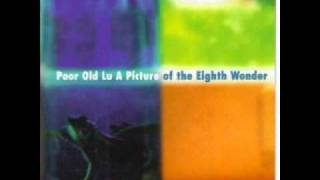Poor Old Lu - 9 - Hello Sunny Weather - A Picture Of The Eighth Wonder (1996)