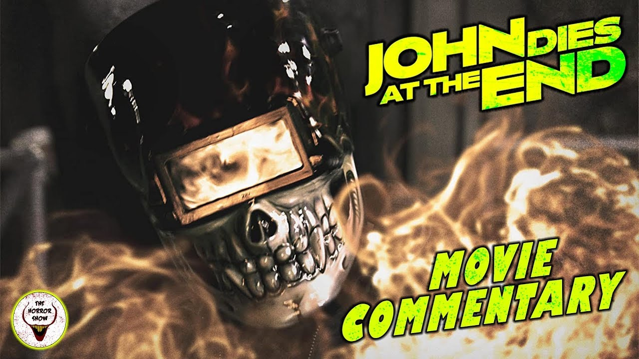 """John Dies at the End"" Live Commentary - The Horror Show"
