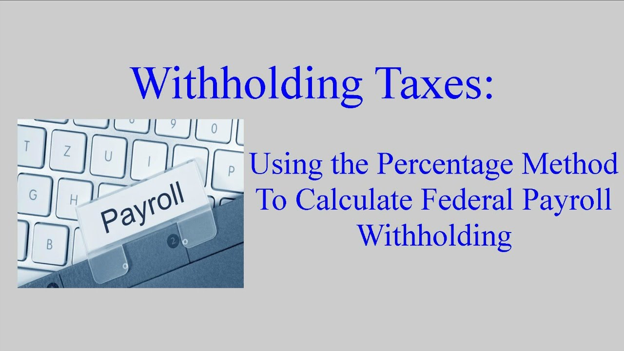 withholding taxes how to calculate payroll withholding tax using the percentage method youtube