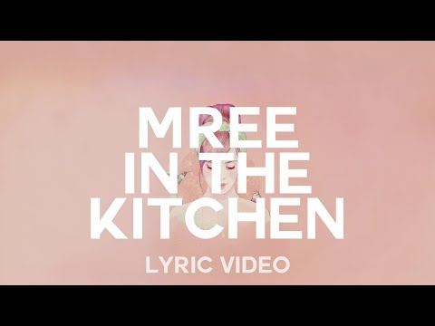 mree - in the kitchen (lyric video)