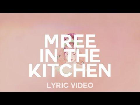 mree - in the kitchen (lyric video)