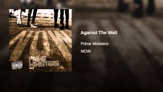 Watch Prime Ministers Against The Wall video