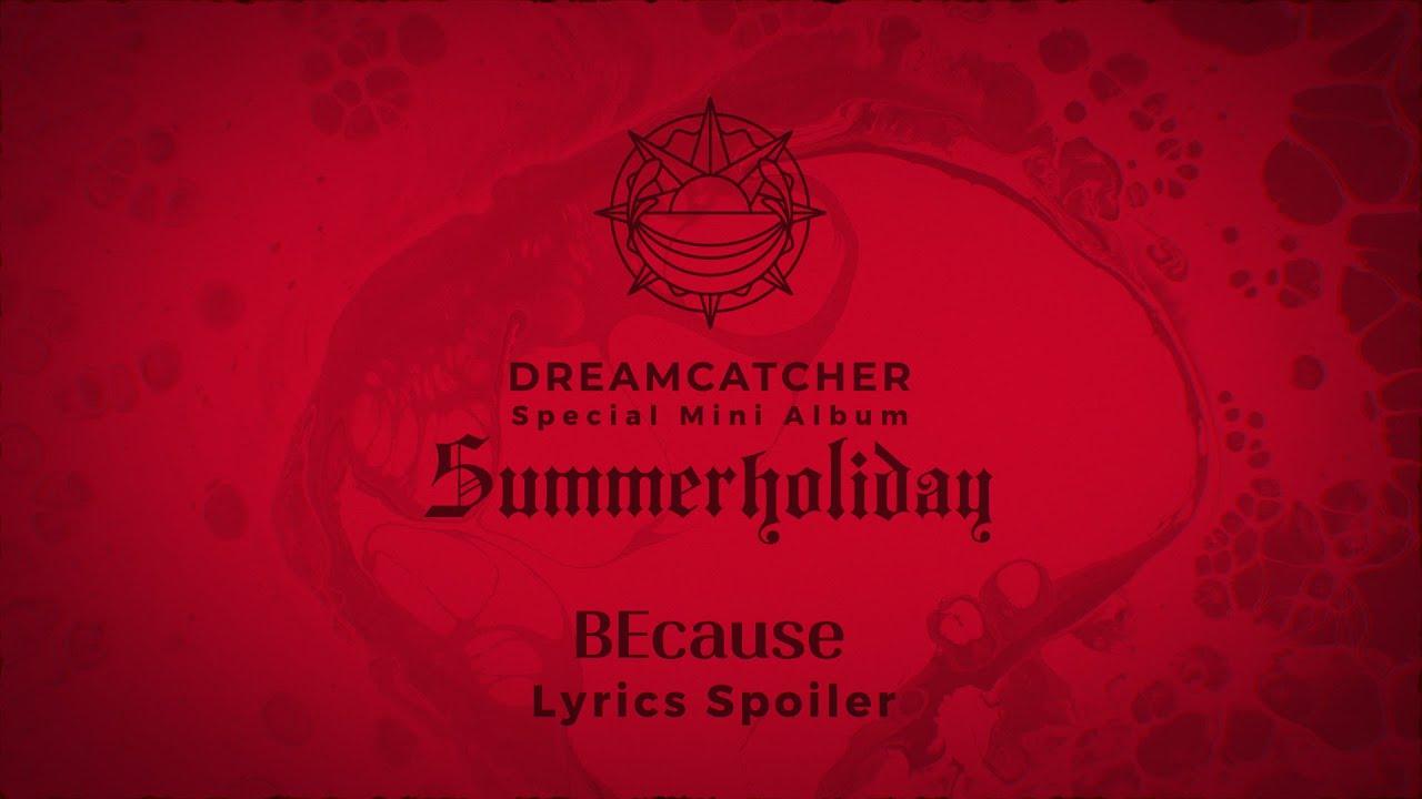 Dreamcatcher(드림캐쳐) 'BEcause' Lyrics Spoiler