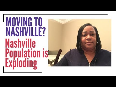 Moving To Nashville? The Nashville Population Is Exploding! See What This Means For You.