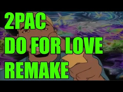 Remaking 2Pac - Do For Love