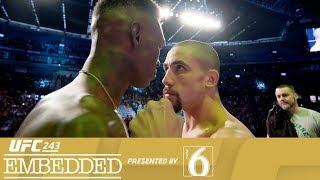 UFC 243 Embedded: Vlog Series - Episode 6