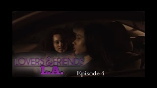 Lovers and Friends L.A Episode 4