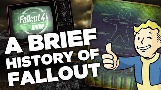 A Brief History of Fallout - Fallout 4 Show