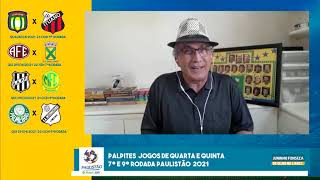Palpites Paulistão 2021 Jogos de Quarta e Quinta 7ª e 9 ° Rodada