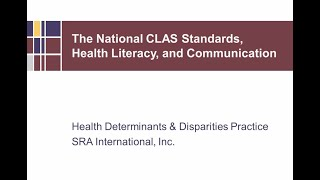 National CLAS Standards, Health Literacy and Communication