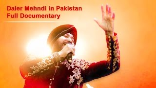 Daler Mehndi In Pakistan Full Documentary