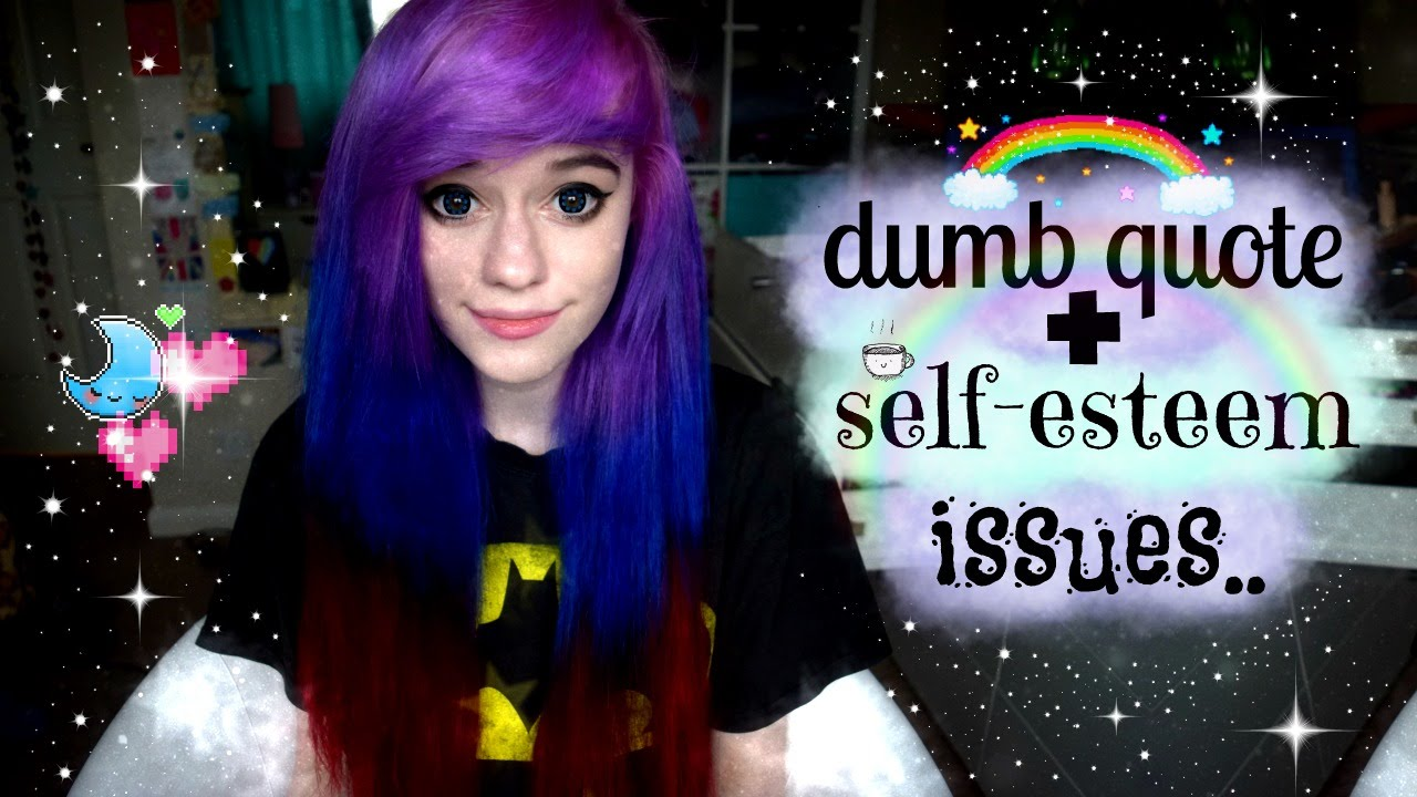 Understanding Self Esteem Issues Silly Tumblr Quote Youtube
