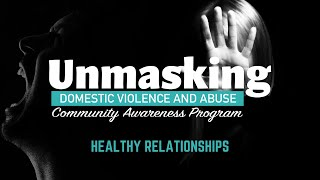 Healthy Relationships   Unmasking Domestic Violence and Abuse