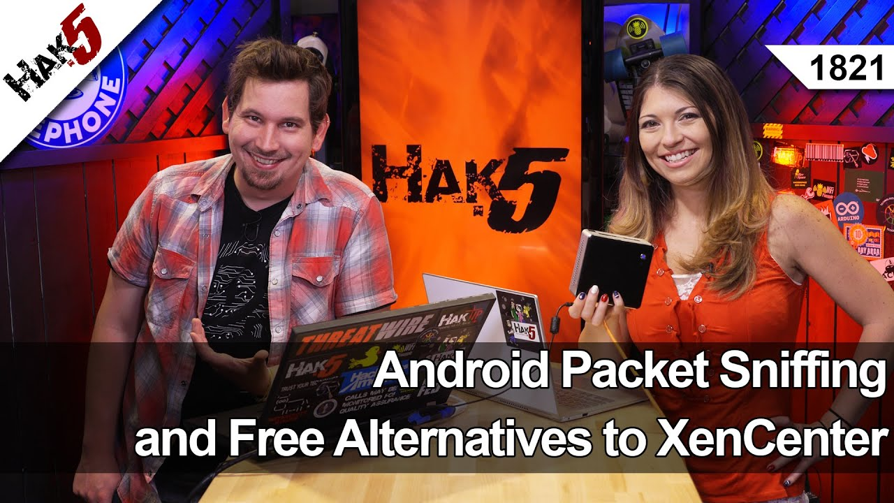 Hak5 1821 – Android Packet Sniffing and Free Alternatives to