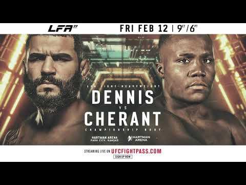 LFA 99: Dennis vs. Cherant