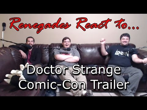 Renegades React to... Doctor Strange Comic-Con Trailer