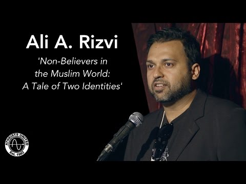 Non-Believers in the Muslim World: A Tale of Two Identities | Ali A. Rizvi