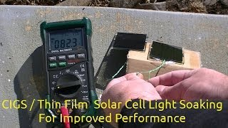 CIGS / Thin Film Solar Cell Light Soaking For Improved Performance