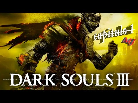DARK SOULS 3 | let's play español | CAPITULO 1| Tutorial