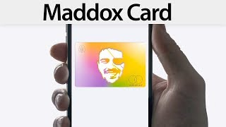 The most revolutionary card in the Universe: Maddox Card