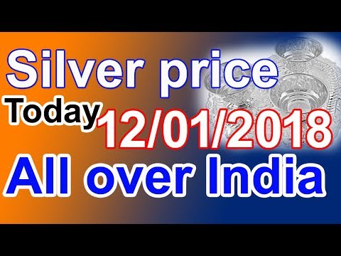 Silver price today all over India 12/01/2018 || silver buying price