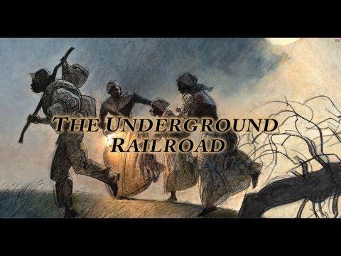 The Underground Railway: A Brief History