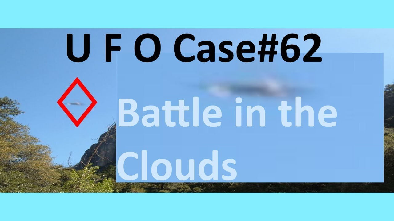 UAP BlurFO and UFOs battle in clouds? WTF? - The Out There Channel UFO Case#62 (23May2018)