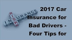 2017 Car Insurance for Bad Drivers | Four Tips for Lower Rates