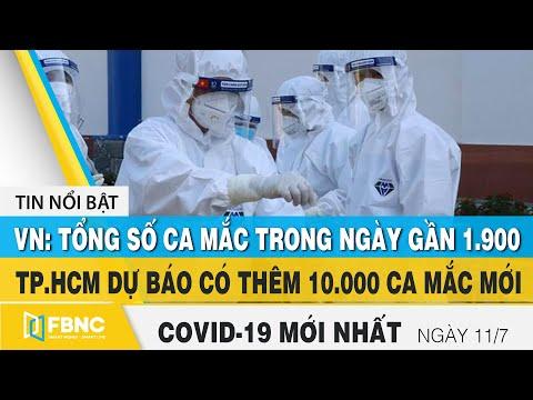 Tin tức Covid-19 mới nhất hôm nay 11/7 |. Dich Virus Corona Việt Nam hôm nay | FBNC