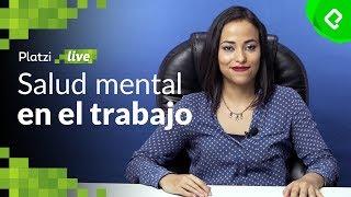Qué es la salud mental y emocional en el trabajo | Definición | PlatziLive