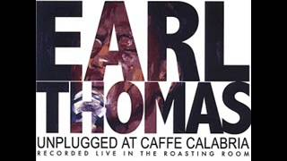 Earl Thomas - Give Me One Reason (Unplugged at Caffe Calabria)