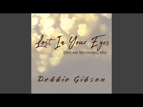 Lost in Your Eyes (Dream Wedding Mix)