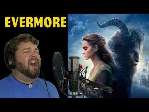 Evermore Cover - From Beauty and the Beast 2017