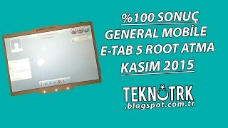 General Mobile E-TAB 5 Root Atma - Kasım 2015