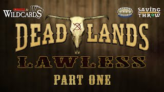 Deadlands: Lawless, Part 1
