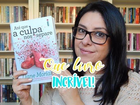 Até que a culpa nos separe - Liane Moriarty (SORTEIO) #JuTodoDia | Ju Oliveira