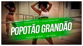 POPOTAO GRANDÃO- Mc Neguinho do ITR ( Coreografia) / Ramana Borba
